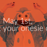 On May 1st, get your Onesie on!