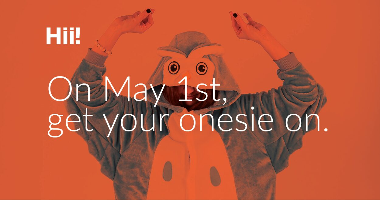 Read more on On May 1st, get your Onesie on!