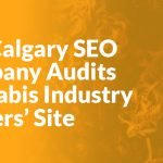 Our Calgary SEO Company Audits Cannabis Industry Leaders' Site