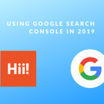 How To Use The New Google Search Console Enhancements (2019)